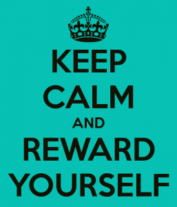 reward yourself for your hard work and effort